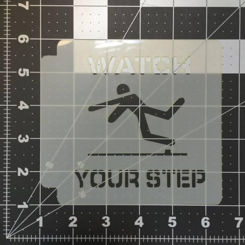 Watch Your Step Stencil 100
